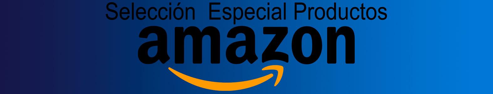 Selección Especial de Productos Amazon